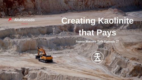 Photo of Rooster Talk: The art of creating kaolinite that pays – Andromeda Metals
